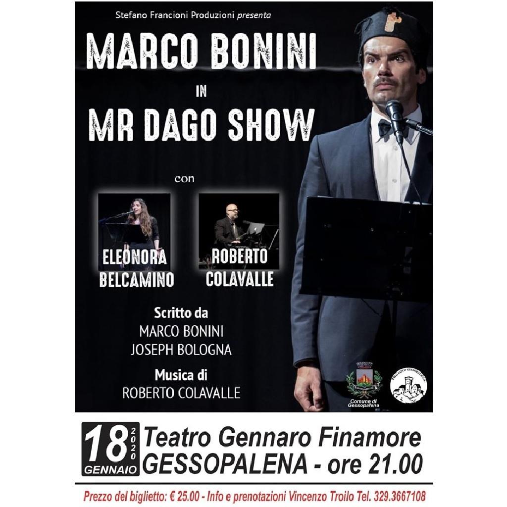 """Marco Bonini, EleonoraBelcamino e Roberto Colavalle in """"Mr Dago Show"""" al Teatro Finamore a Gessopalena (Ch) locandina"""