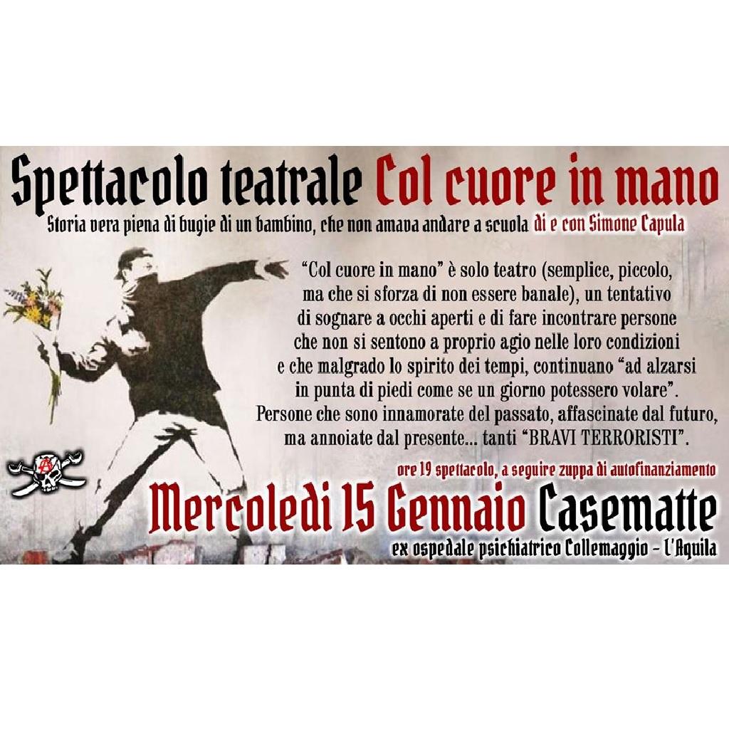"""Spettacolo teatrale """"Col cuore in mano"""" di e con Simone Capula a CaseMatte a L'Aquila foto"""