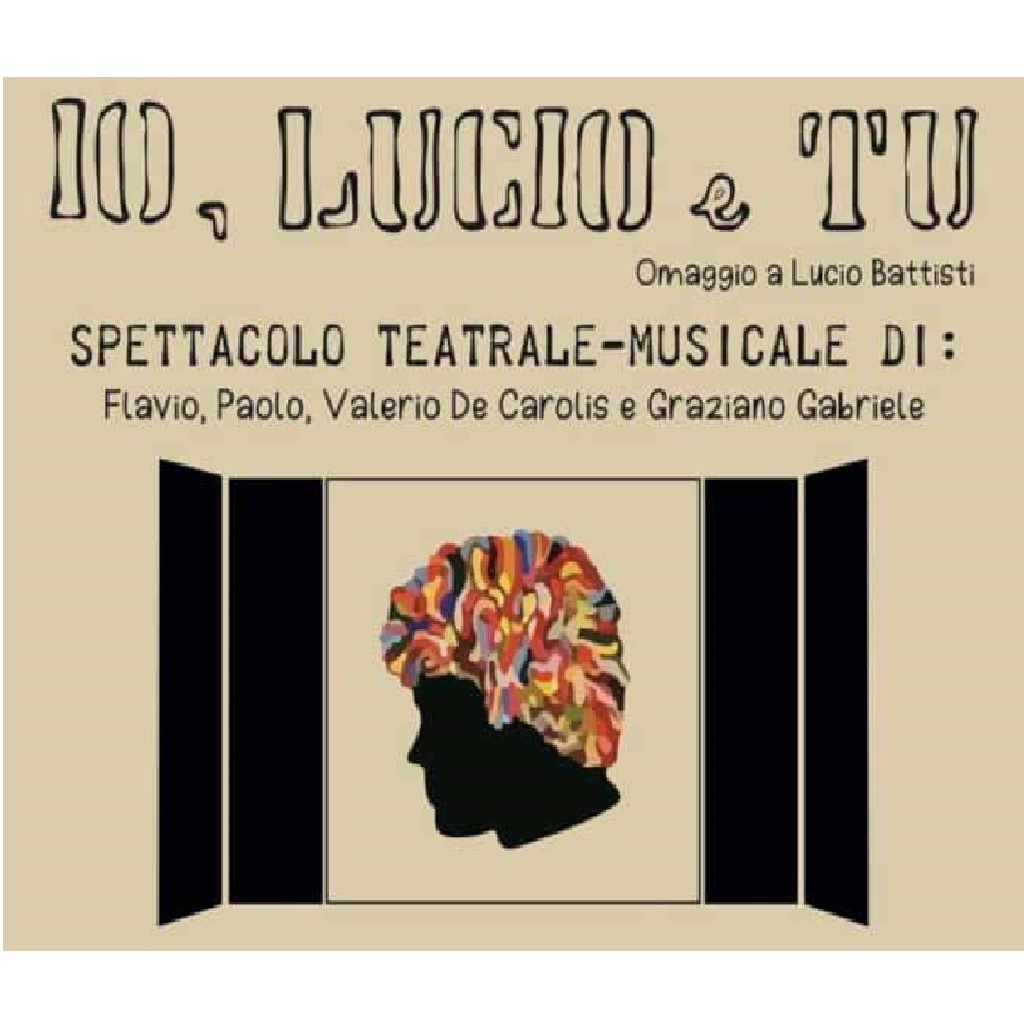 Io, Lucio e tu al Teatro Comunale Fedele Fenaroli a Lanciano (Ch) locandina