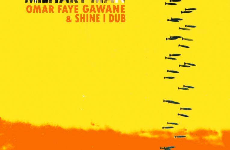 Military Man secondo singolo di Omar Faye Gawane & Shine I Dub