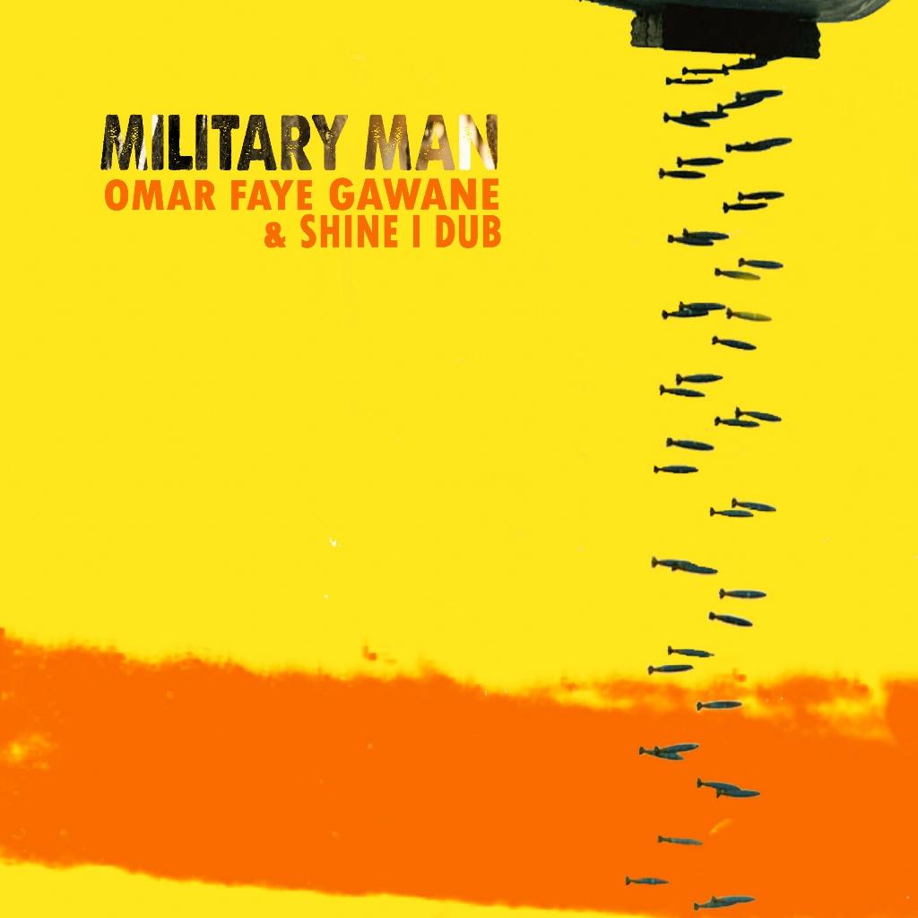 Omar Faye Gawane & Shine I Dub - Military Man (copertina) foto