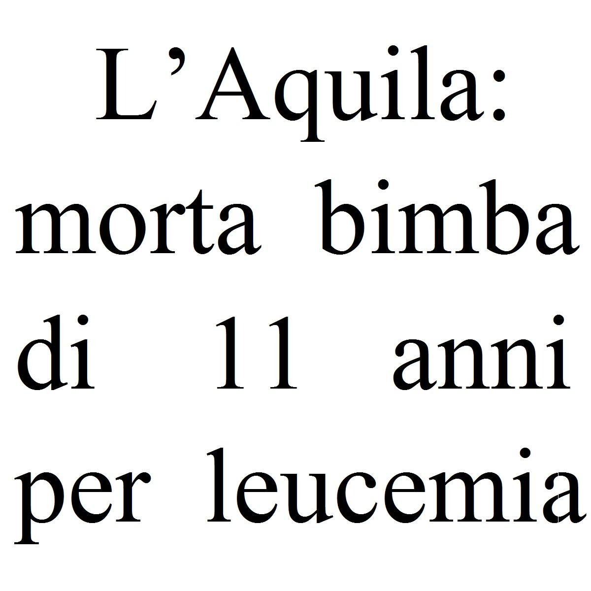 L'Aquila morta bimba di 11 anni per leucemia foto