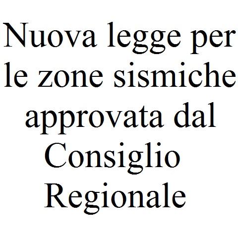 Nuova legge per le zone sismiche approvata dal Consiglio Regionale foto