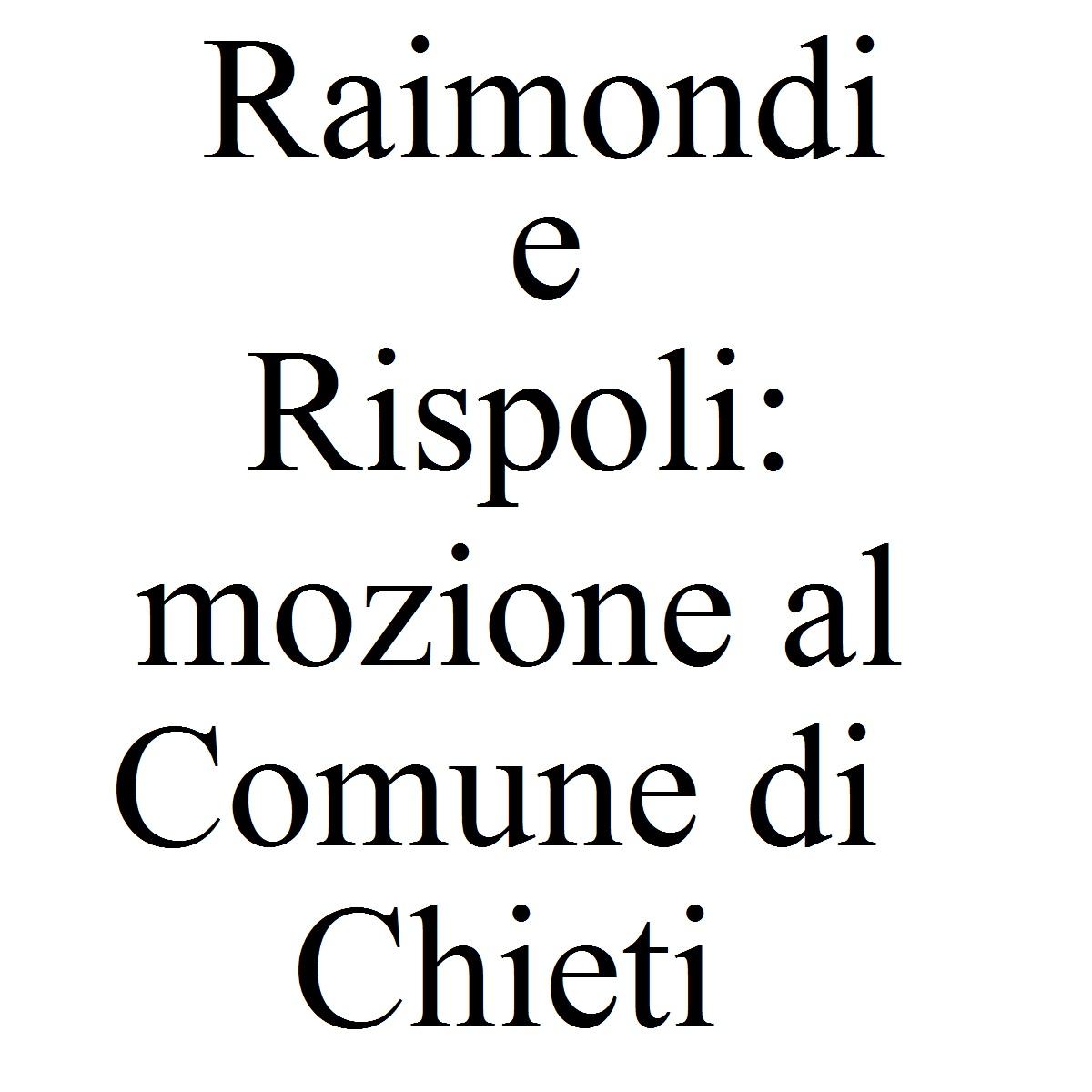 Raimondi e Rispoli mozione al Comune di Chieti foto