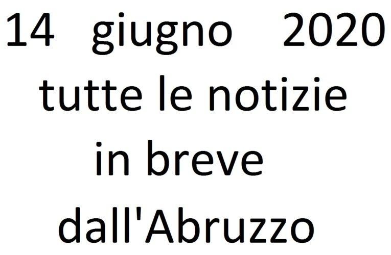 14 giugno 2020 notizie in breve dall'Abruzzo