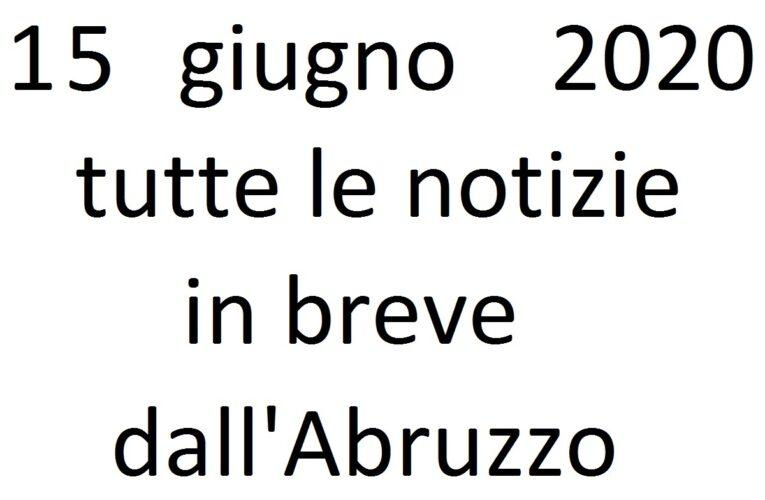 15 giugno 2020 notizie in breve dall'Abruzzo