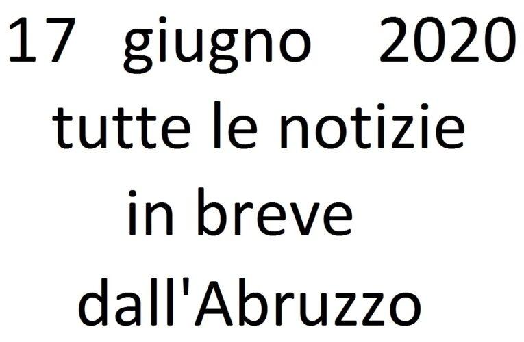 17 giugno 2020 notizie in breve dall'Abruzzo