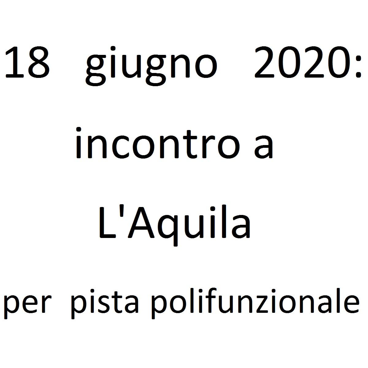 18 giugno 2020 incontro a L'Aquila per pista polifunzionale foto
