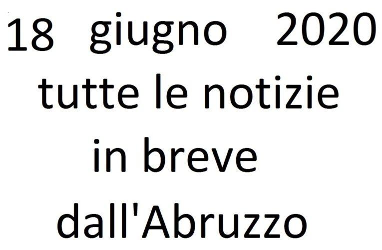 18 giugno 2020 notizie in breve dall'Abruzzo