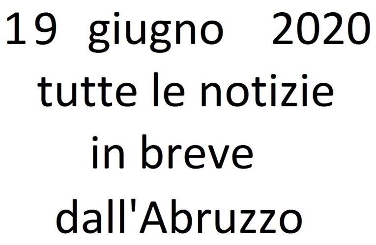 19 giugno 2020 notizie in breve dall'Abruzzo