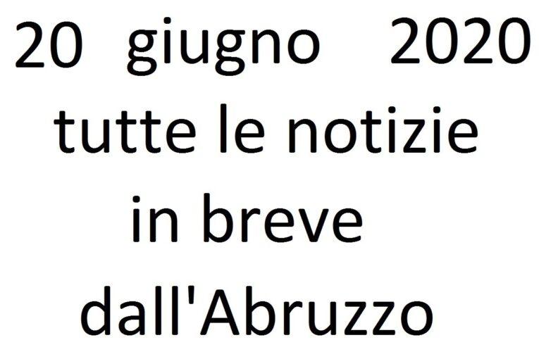 20 giugno 2020 notizie in breve dall'Abruzzo