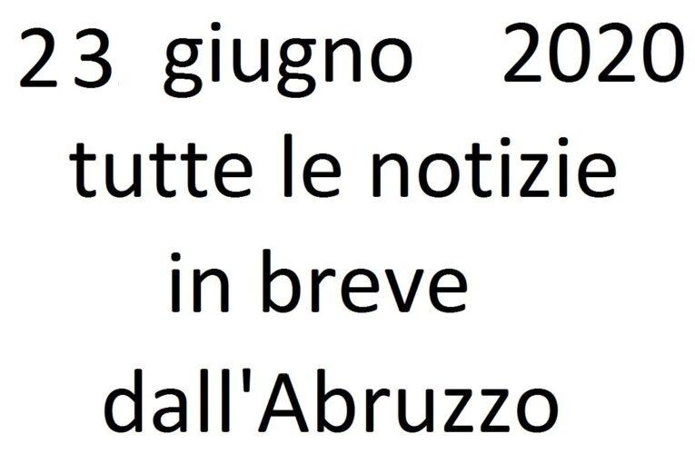 23 giugno 2020 notizie in breve dall'Abruzzo