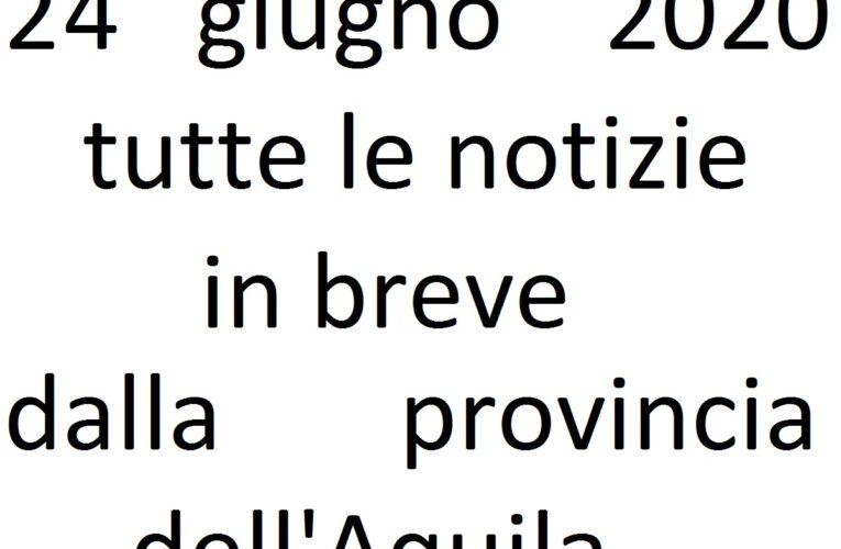 24 giugno 2020 notizie in breve L'Aquila