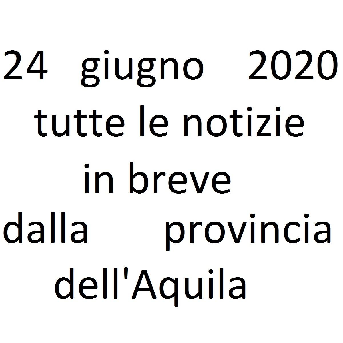 24 giugno 2020 notizie in breve dalla Provincia dell'Aquila foto