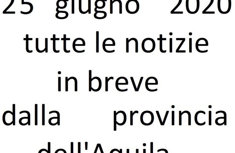 25 giugno 2020 notizie in breve L'Aquila