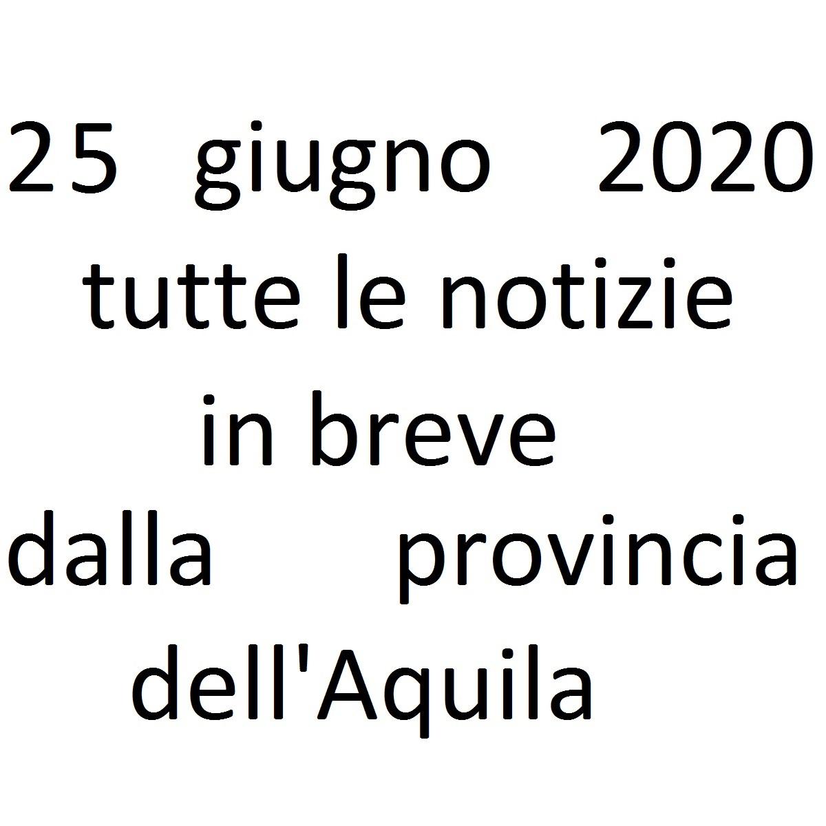 25 giugno 2020 notizie in breve dalla Provincia dell'Aquila foto