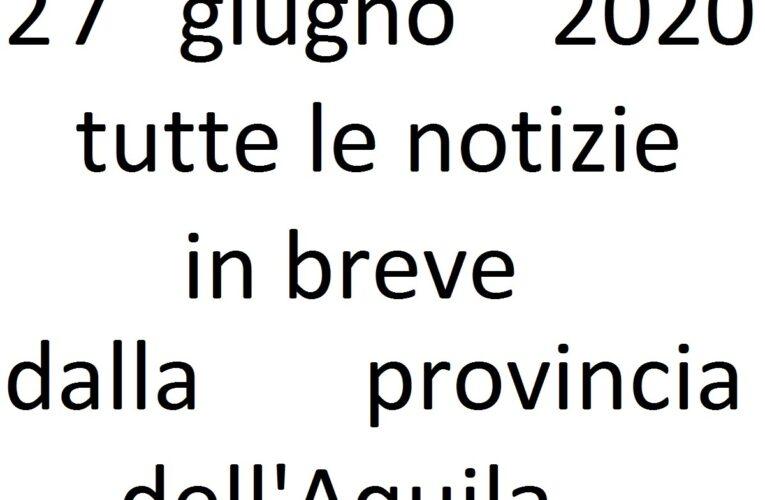 27 giugno 2020 notizie in breve L'Aquila
