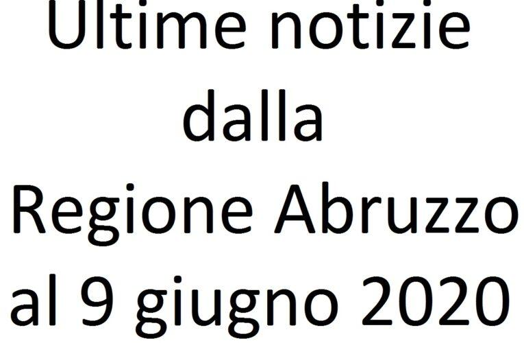 Ultime notizie dalla Regione Abruzzo al 9 giugno 2020