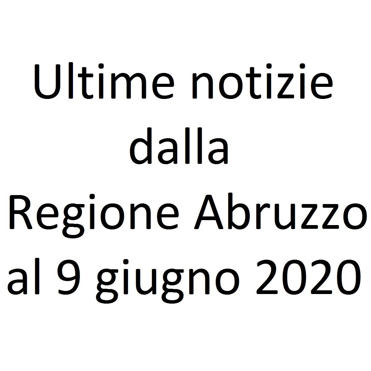 Ultime notizie dalla Regione Abruzzo al 9 giugno 2020 foto