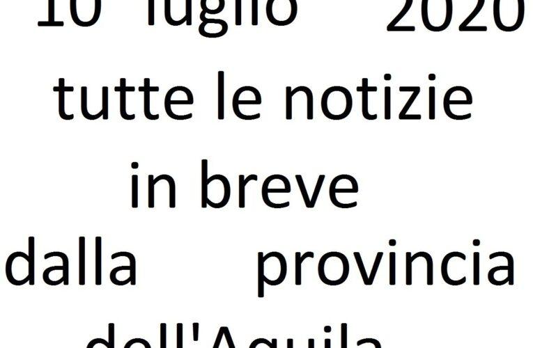 10 luglio 2020 notizie in breve L'Aquila