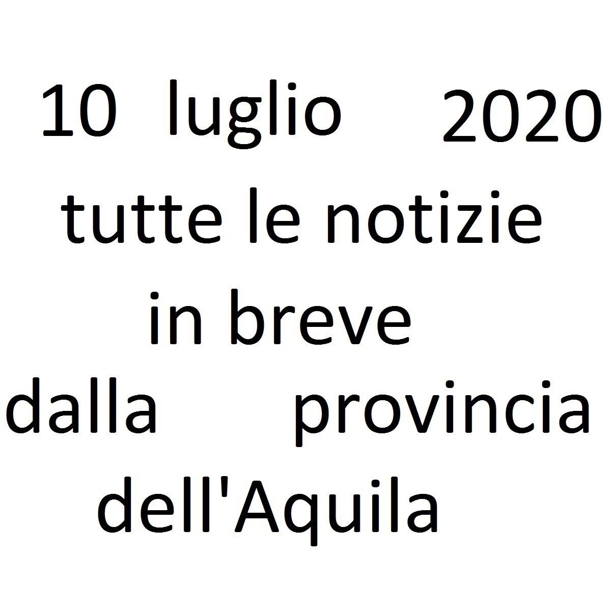10 luglio 2020 notizie in breve dalla Provincia dell'Aquila foto