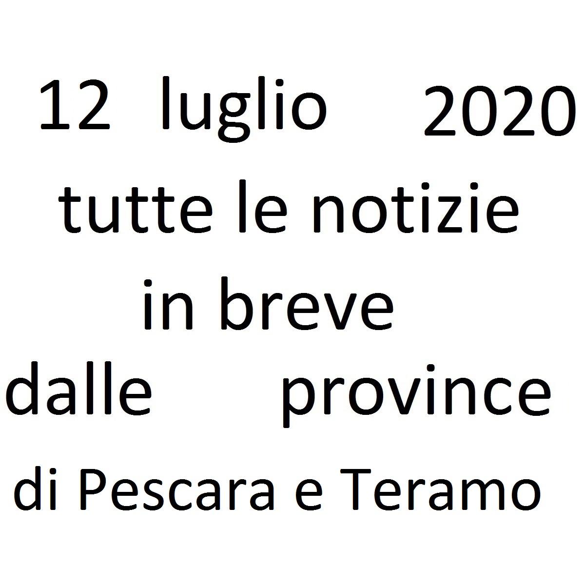 12 luglio 2020 notizie in breve dalle Province di Pescara e Teramo foto