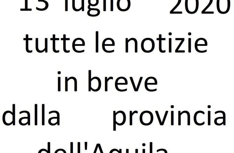 13 luglio 2020 notizie in breve L'Aquila