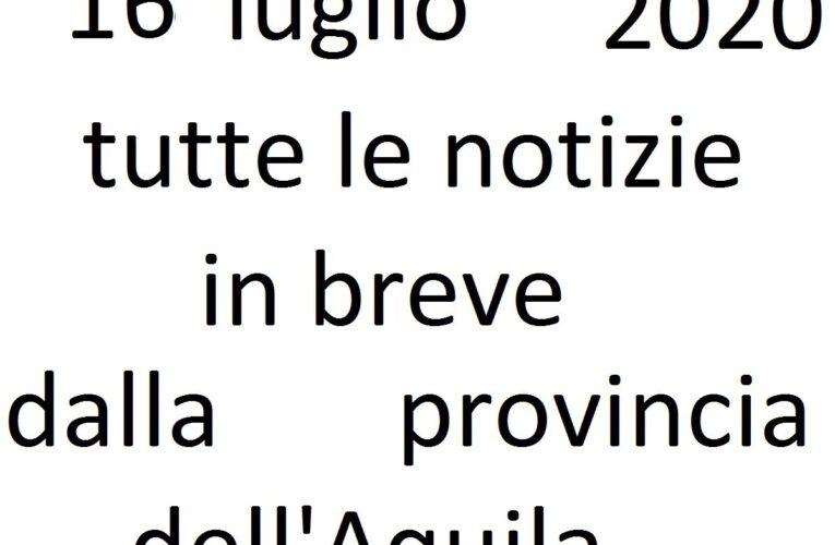 16 luglio 2020 notizie in breve L'Aquila