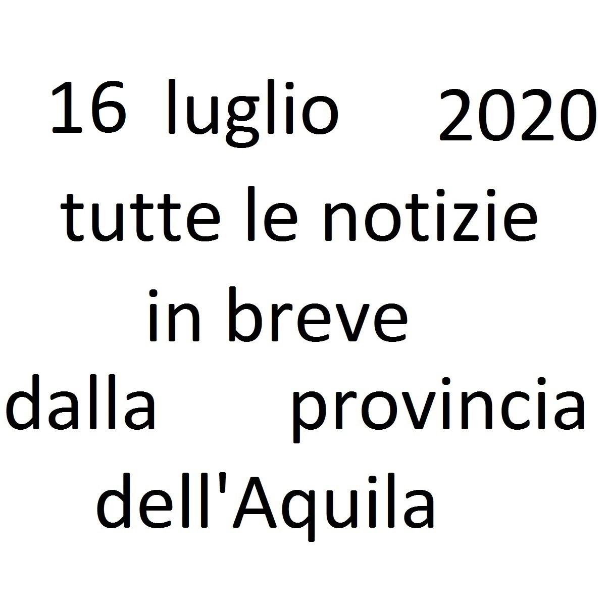 16 luglio 2020 notizie in breve dalla Provincia dell'Aquila foto
