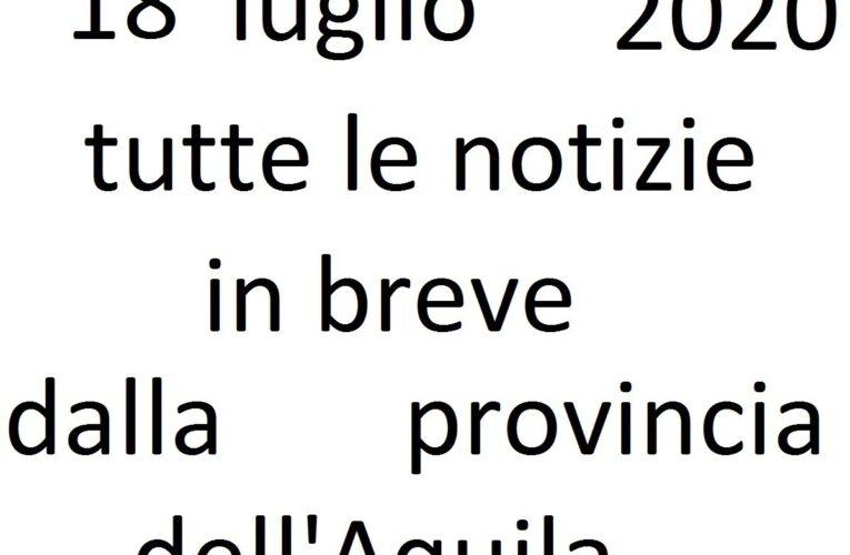 18 luglio 2020 notizie in breve L'Aquila