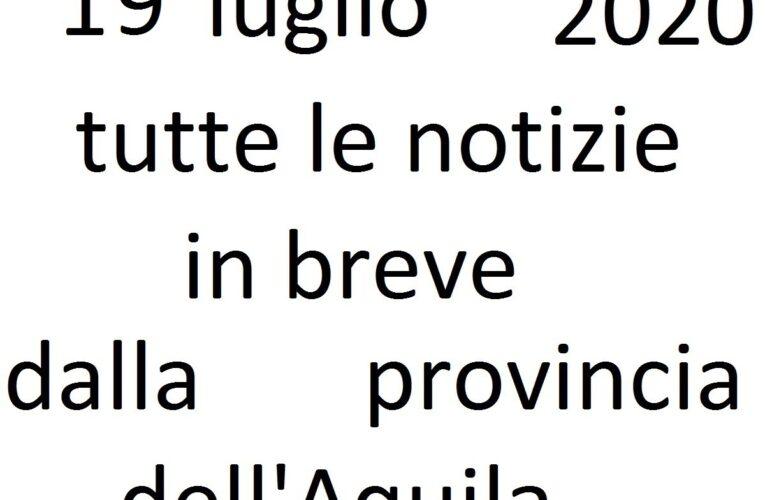 19 luglio 2020 notizie in breve L'Aquila