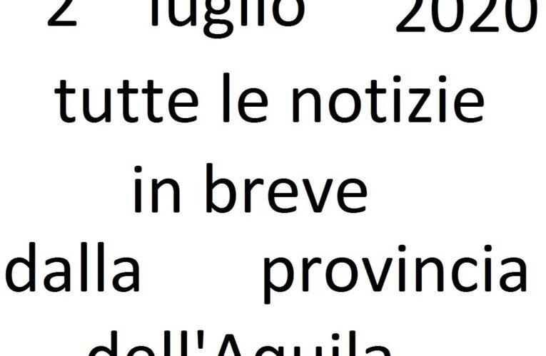 2 luglio 2020 notizie in breve L'Aquila