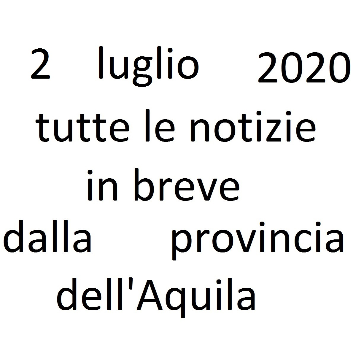 2 luglio 2020 notizie in breve dalla Provincia dell'Aquila foto