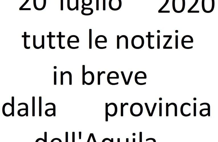 20 luglio 2020 notizie in breve L'Aquila