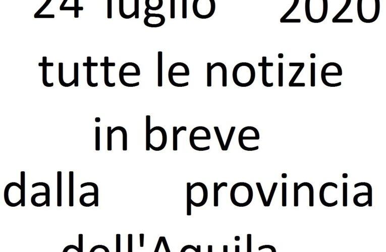 24 luglio 2020 notizie in breve L'Aquila