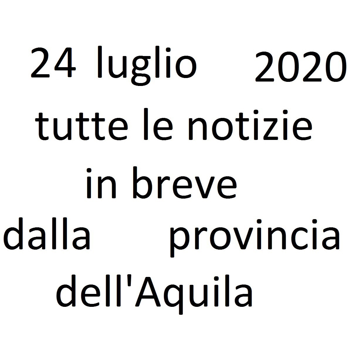24 luglio 2020 notizie in breve dalla Provincia dell'Aquila foto