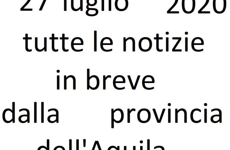 27 luglio 2020 notizie in breve L'Aquila