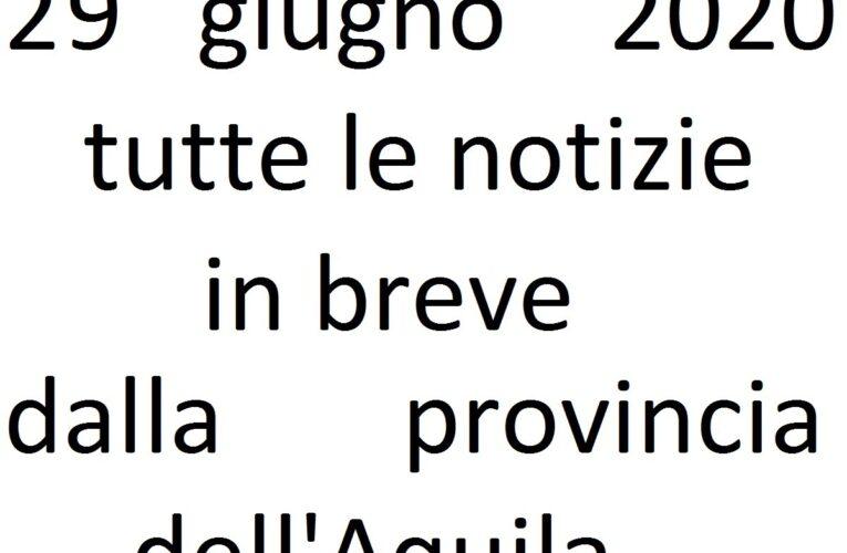 29 giugno 2020 notizie in breve L'Aquila