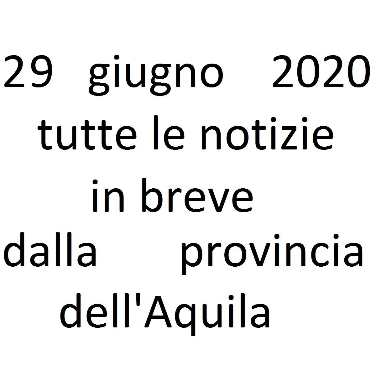 29 giugno 2020 notizie in breve dalla Provincia dell'Aquila foto