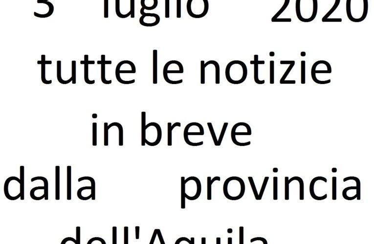 3 luglio 2020 notizie in breve L'Aquila
