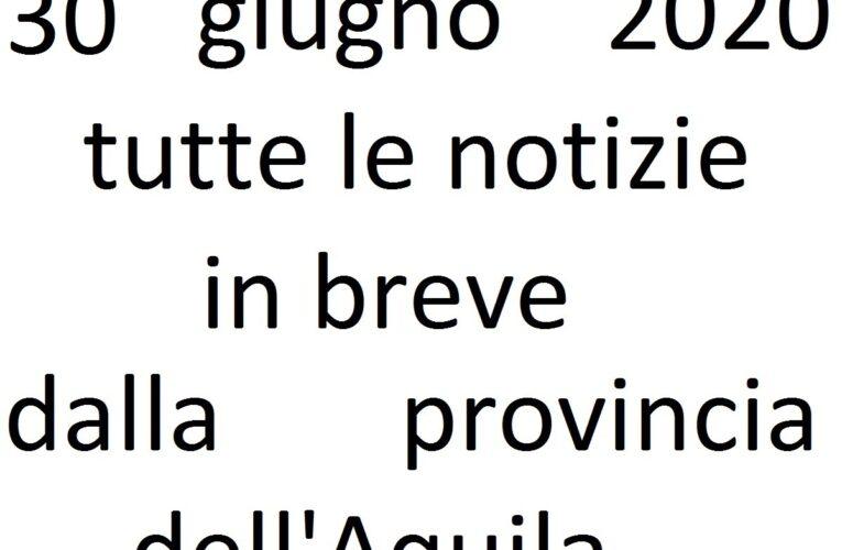30 giugno 2020 notizie in breve L'Aquila
