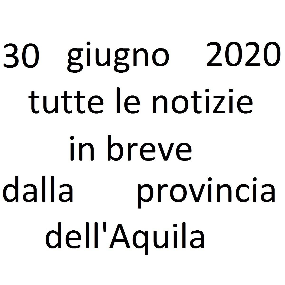 30 giugno 2020 notizie in breve dalla Provincia dell'Aquila foto