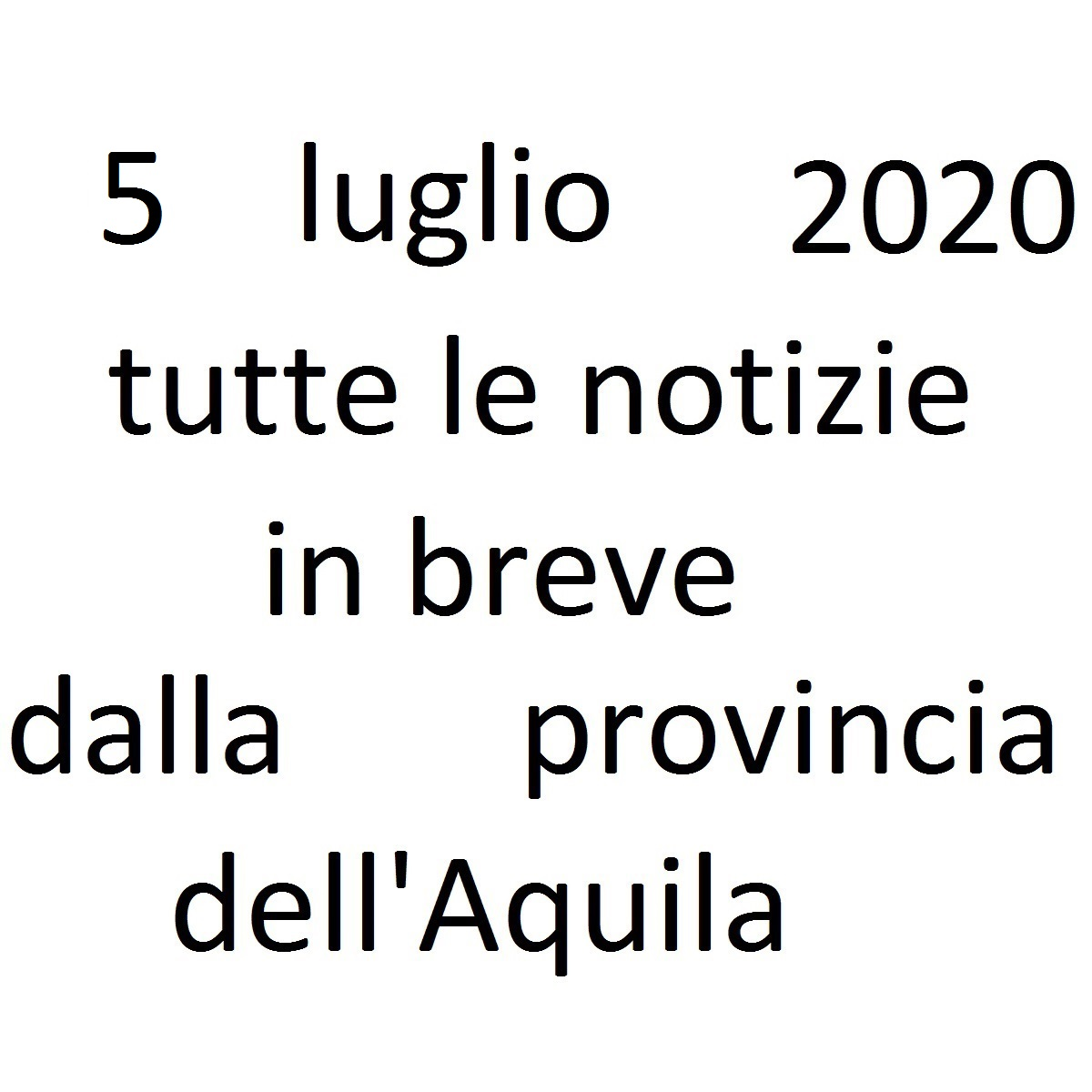 5 luglio 2020 notizie in breve dalla Provincia dell'Aquila foto