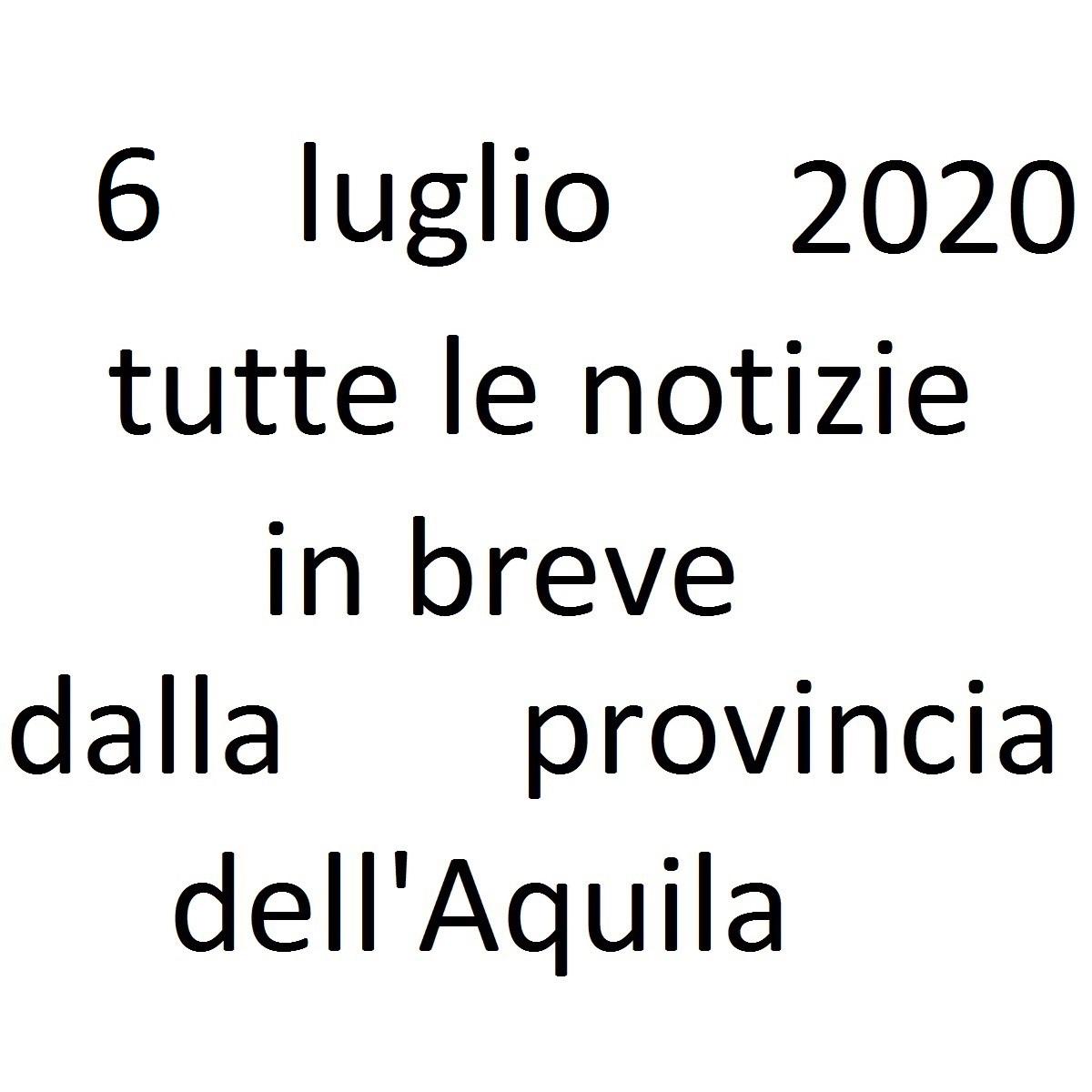6 luglio 2020 notizie in breve dalla Provincia dell'Aquila foto