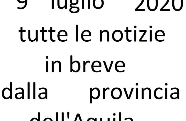 9 luglio 2020 notizie in breve L'Aquila