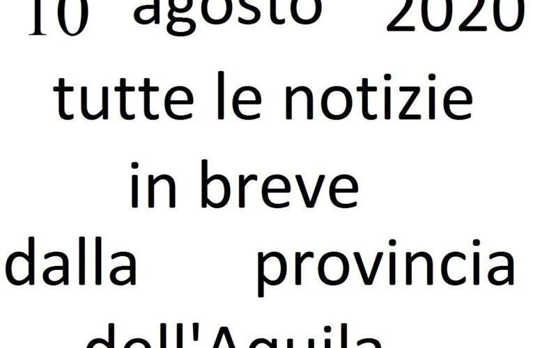 10 agosto 2020 notizie in breve L'Aquila