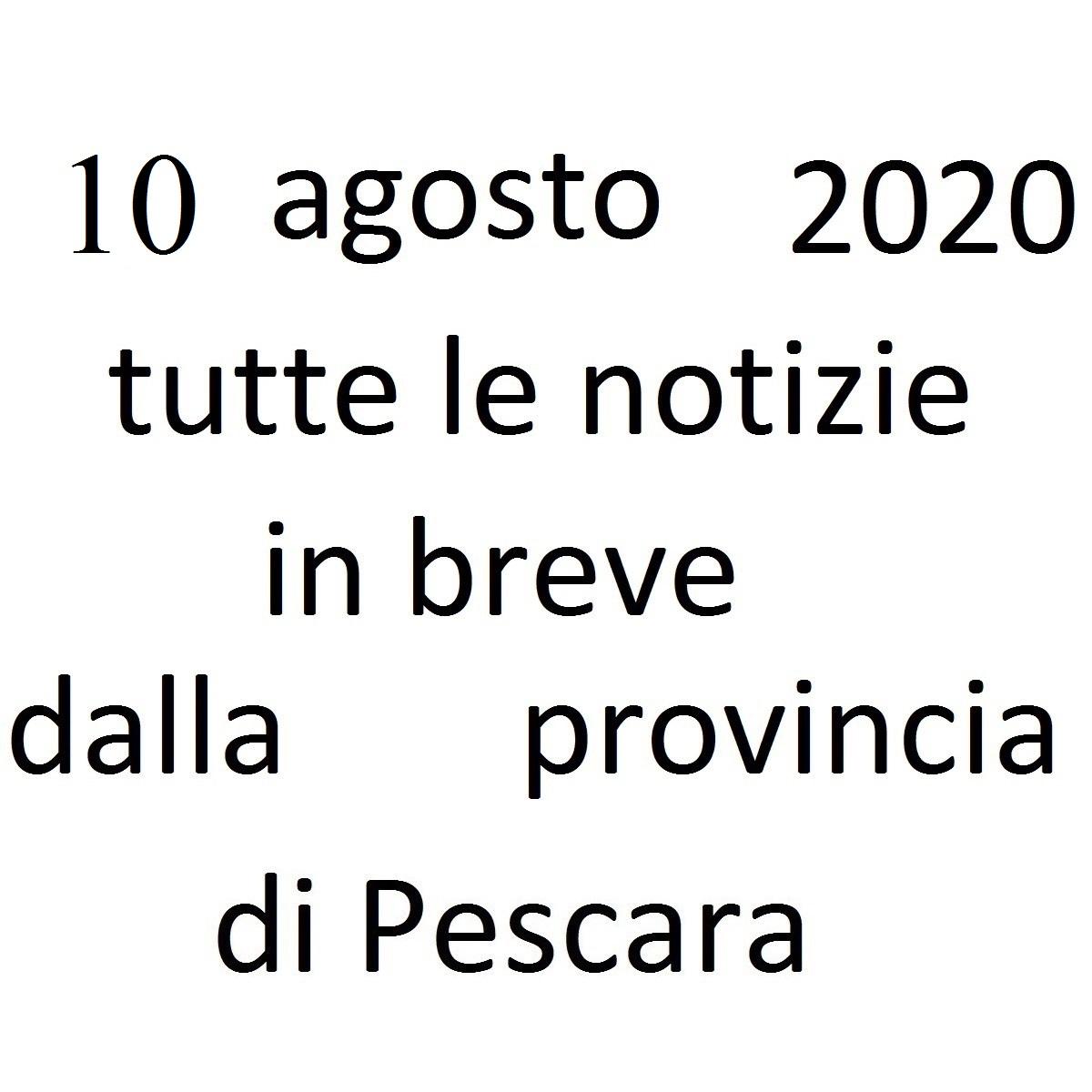 10 agosto 2020 notizie in breve dalla Provincia di Pescara foto