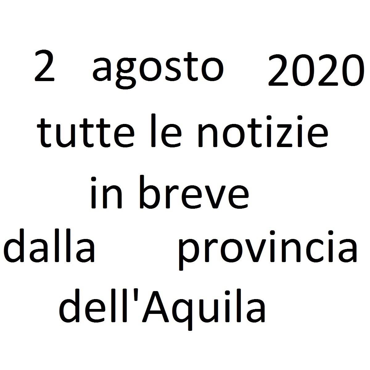 2 agosto 2020 notizie in breve dalla Provincia dell'Aquila foto