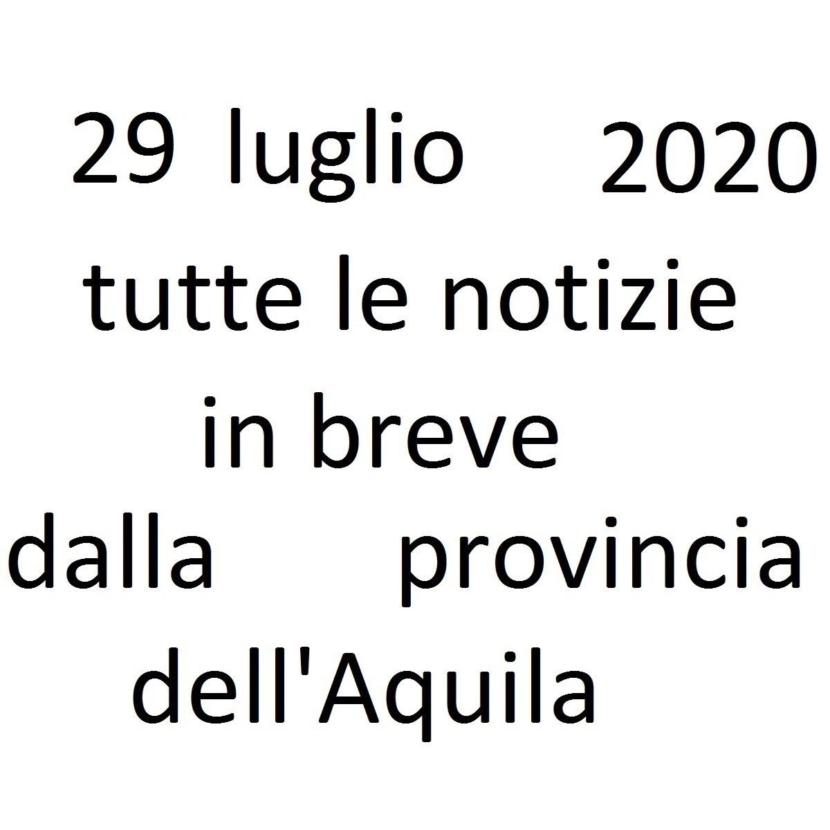 29 luglio 2020 notizie in breve dalla Provincia dell'Aquila foto