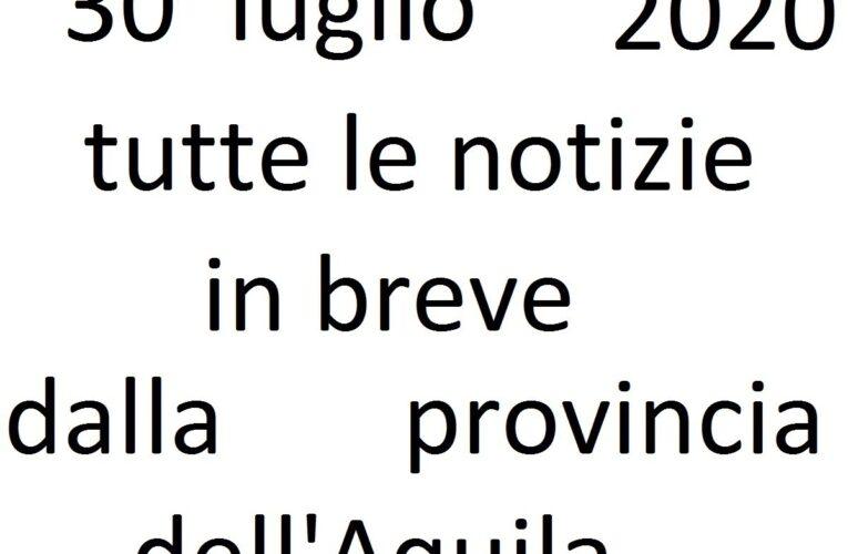30 luglio 2020 notizie in breve L'Aquila